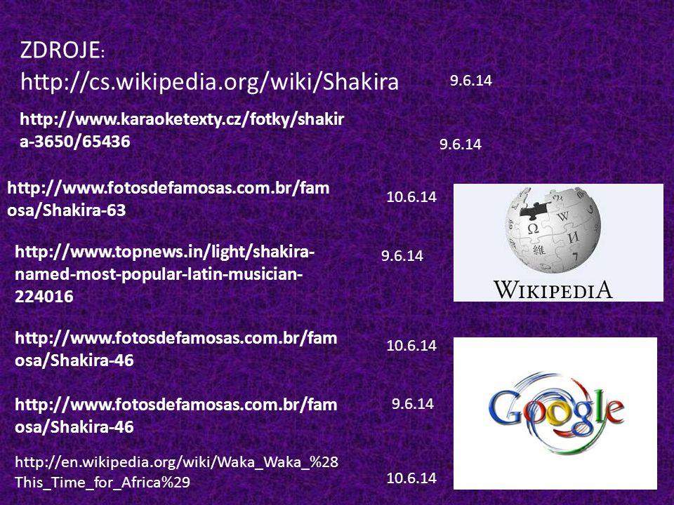 ZDROJE: http://cs.wikipedia.org/wiki/Shakira