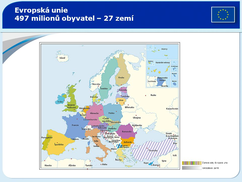 Evropská unie 497 milionů obyvatel – 27 zemí