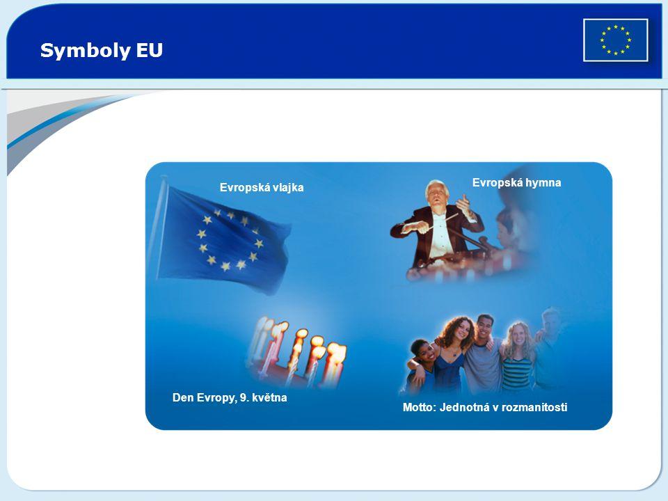 Symboly EU Evropská hymna Evropská vlajka Den Evropy, 9. května