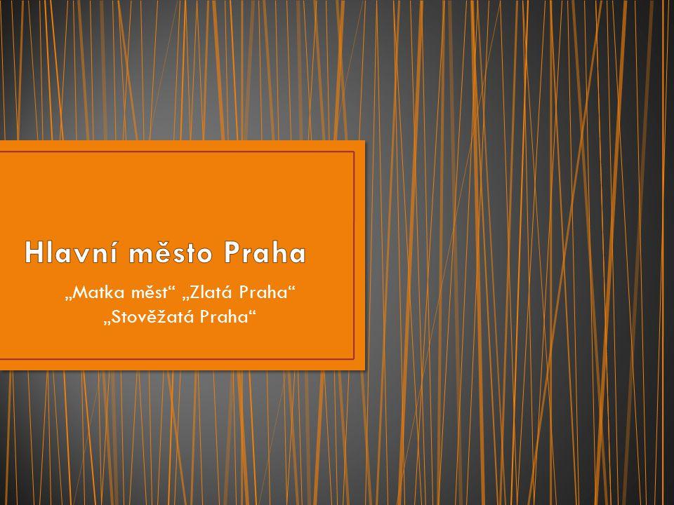 """""""Matka měst """"Zlatá Praha """"Stověžatá Praha"""