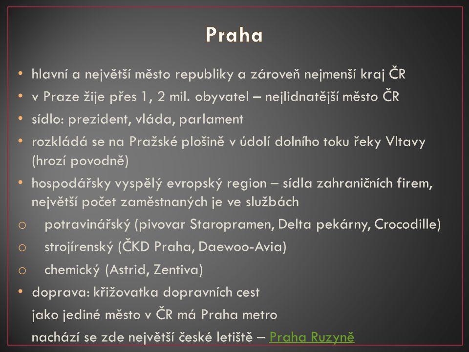 Praha hlavní a největší město republiky a zároveň nejmenší kraj ČR