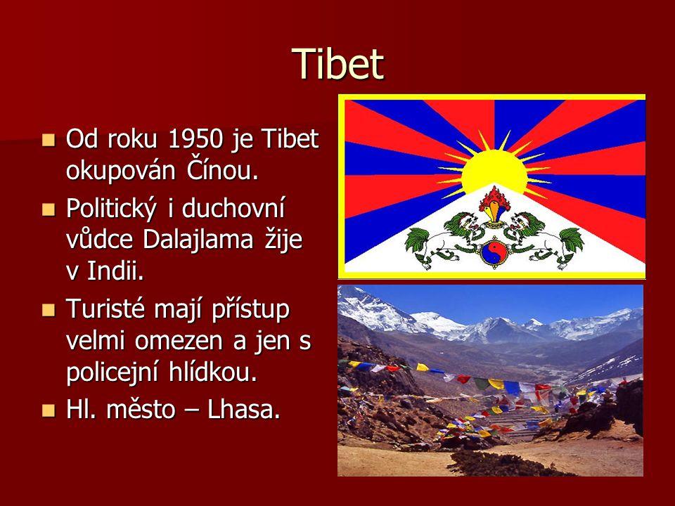 Tibet Od roku 1950 je Tibet okupován Čínou.