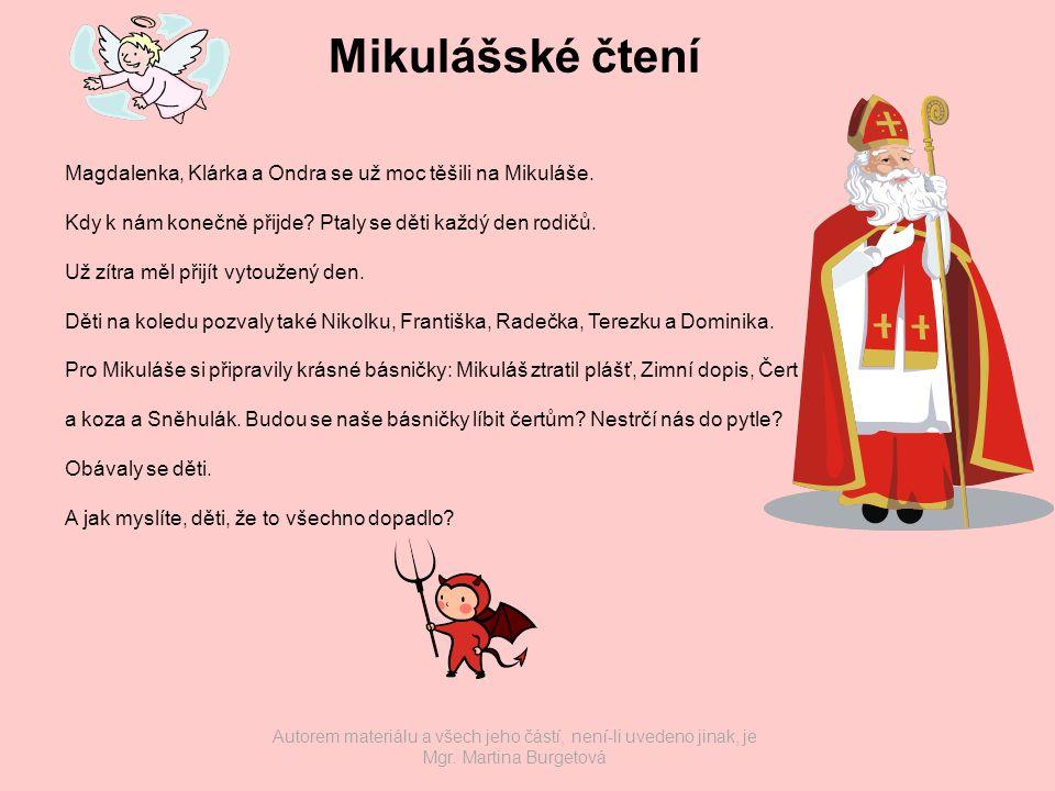 Mikulášské čtení Magdalenka, Klárka a Ondra se už moc těšili na Mikuláše. Kdy k nám konečně přijde Ptaly se děti každý den rodičů.