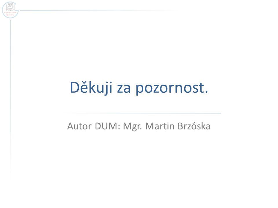 Autor DUM: Mgr. Martin Brzóska