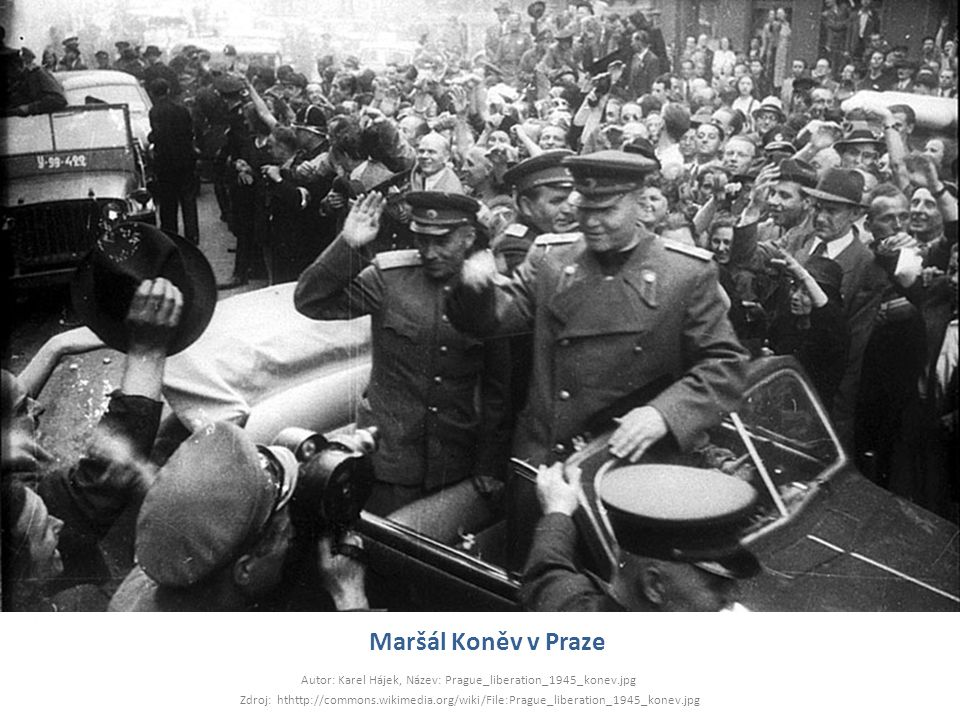 Autor: Karel Hájek, Název: Prague_liberation_1945_konev.jpg