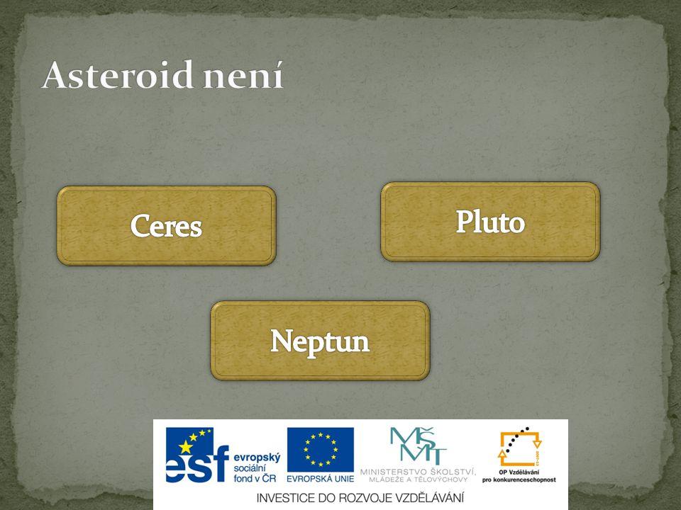 Asteroid není Ceres Pluto Neptun