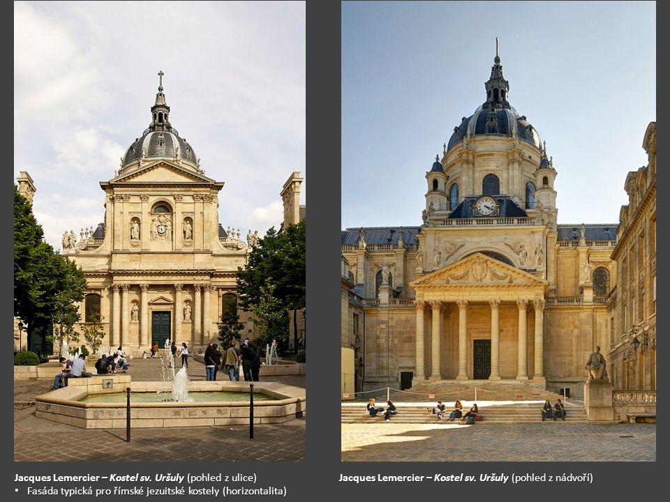 Jacques Lemercier – Kostel sv. Uršuly (pohled z ulice)
