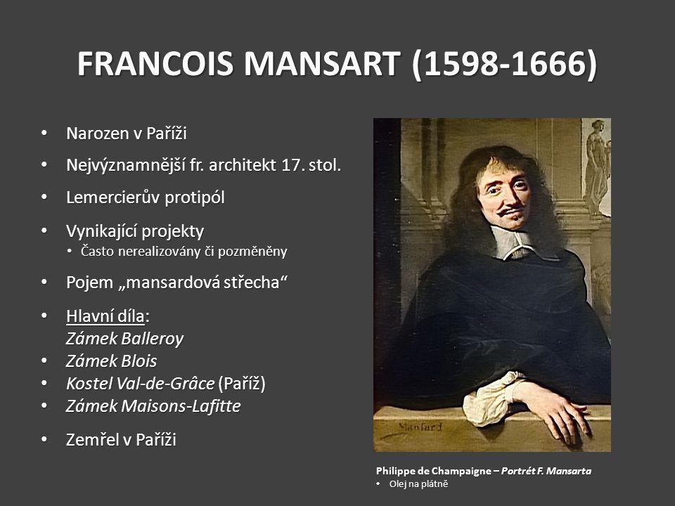 FRANCOIS MANSART (1598-1666) Narozen v Paříži