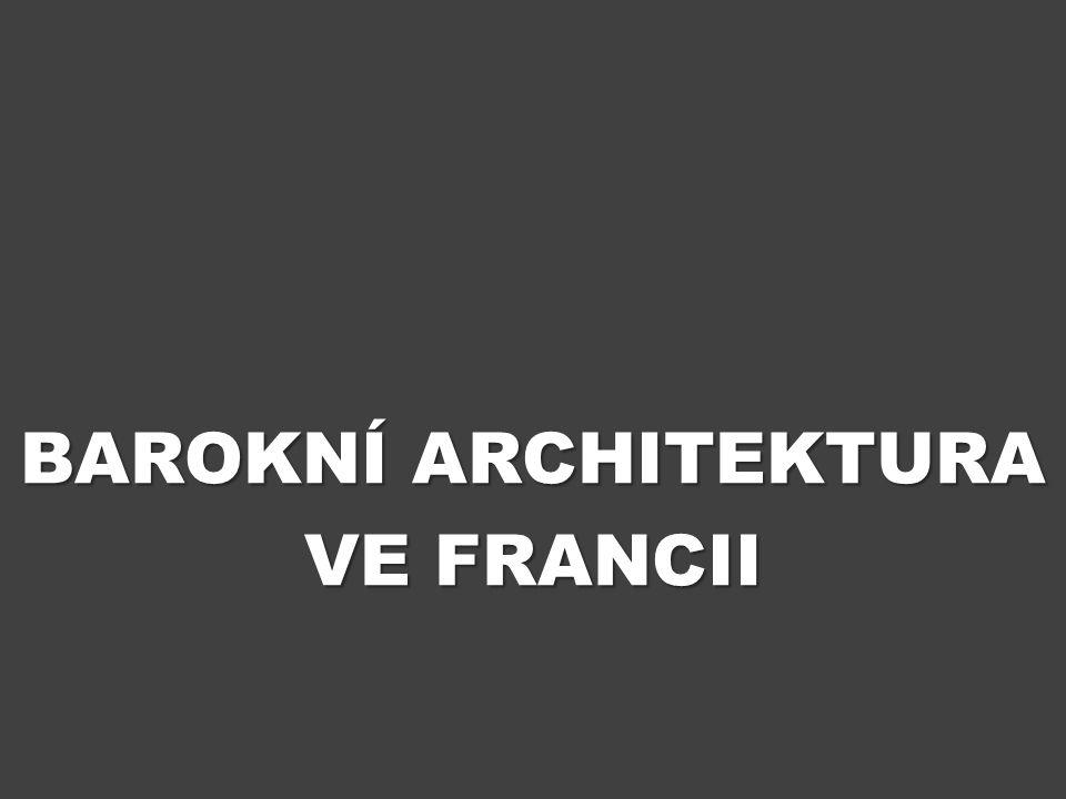 BAROKNÍ ARCHITEKTURA VE FRANCII
