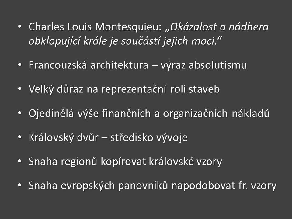 """Charles Louis Montesquieu: """"Okázalost a nádhera obklopující krále je součástí jejich moci."""