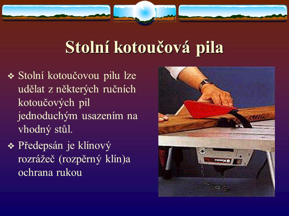 Stolní kotoučová pila Stolní kotoučovou pilu lze udělat z některých ručních kotoučových pil jednoduchým usazením na vhodný stůl.