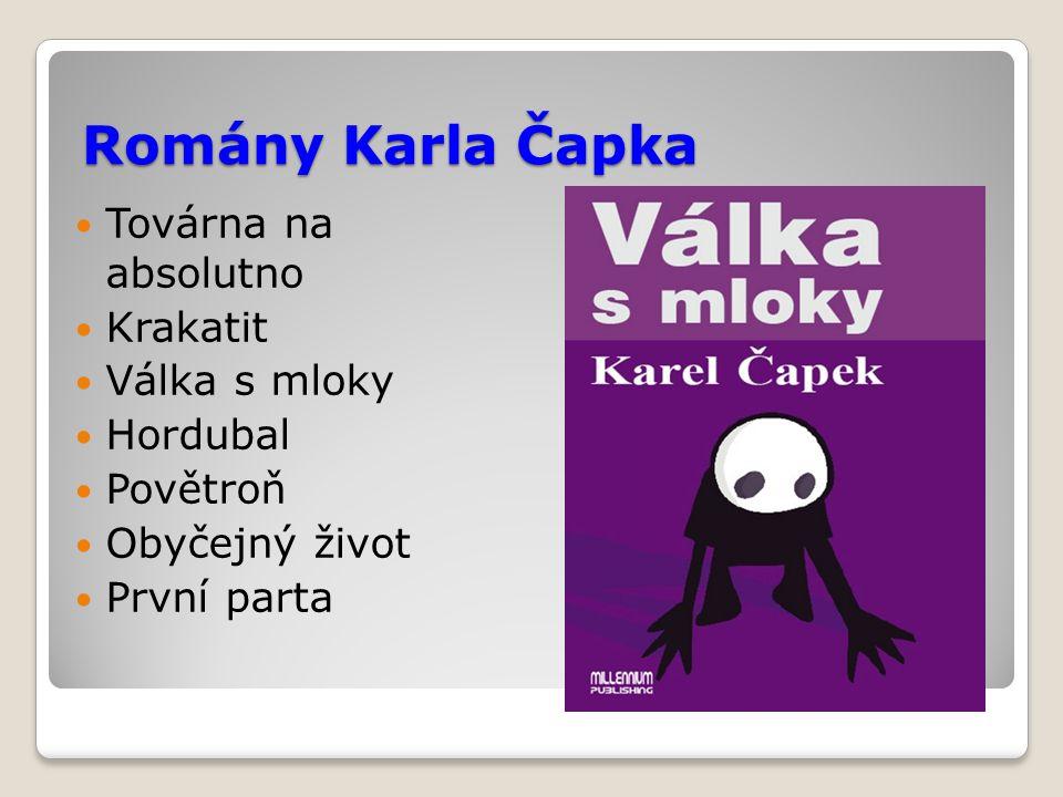 Romány Karla Čapka Továrna na absolutno Krakatit Válka s mloky