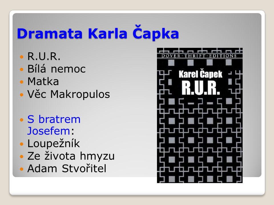 Dramata Karla Čapka R.U.R. Bílá nemoc Matka Věc Makropulos