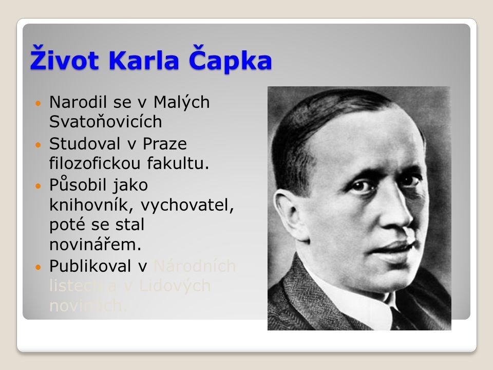 Život Karla Čapka Narodil se v Malých Svatoňovicích