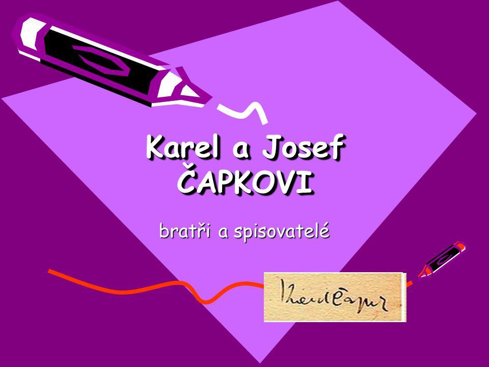 Karel a Josef ČAPKOVI bratři a spisovatelé