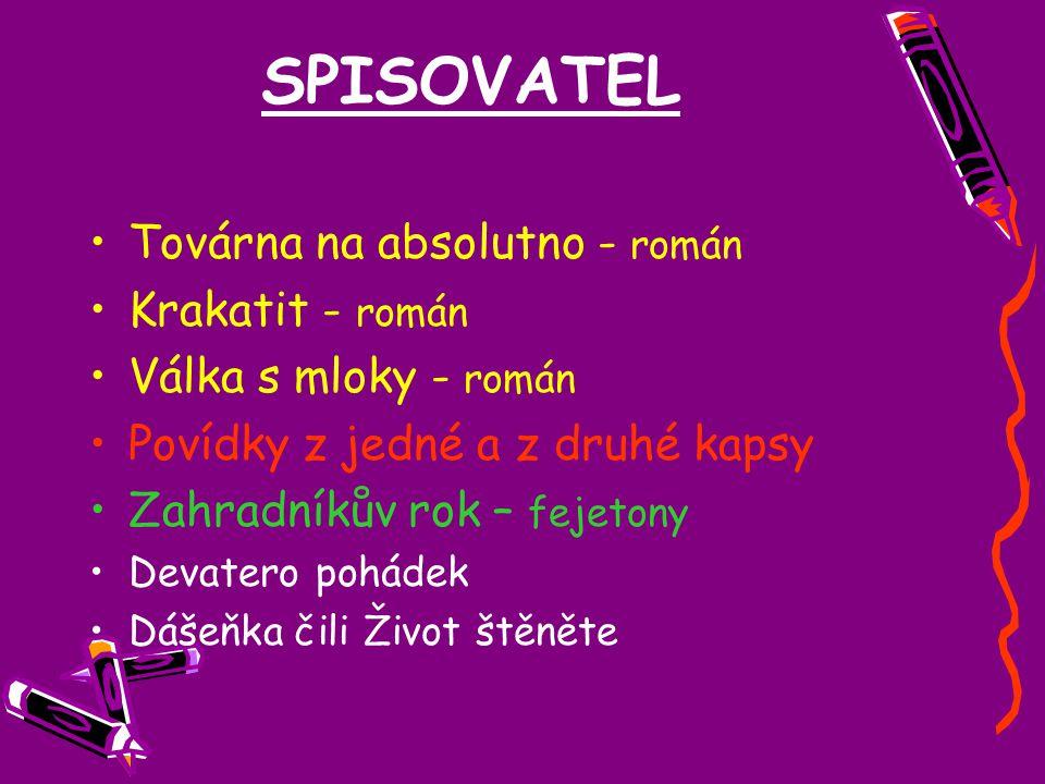 SPISOVATEL Továrna na absolutno - román Krakatit - román