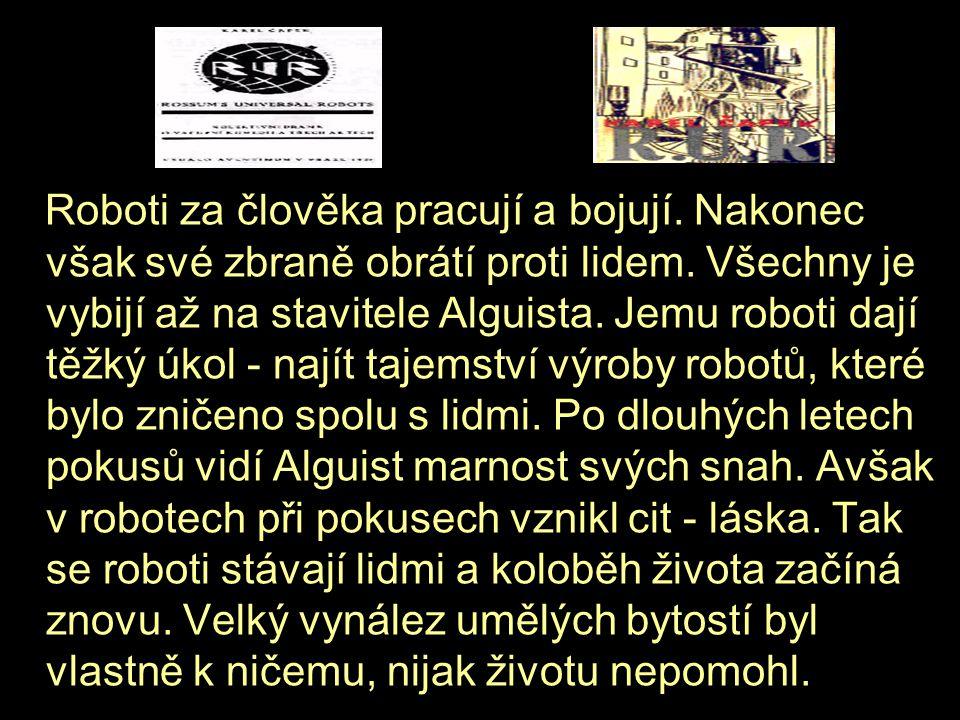 Roboti za člověka pracují a bojují