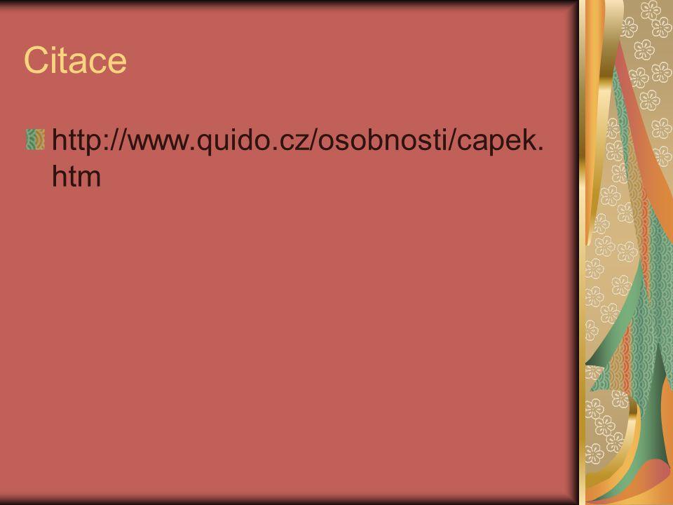 Citace http://www.quido.cz/osobnosti/capek.htm