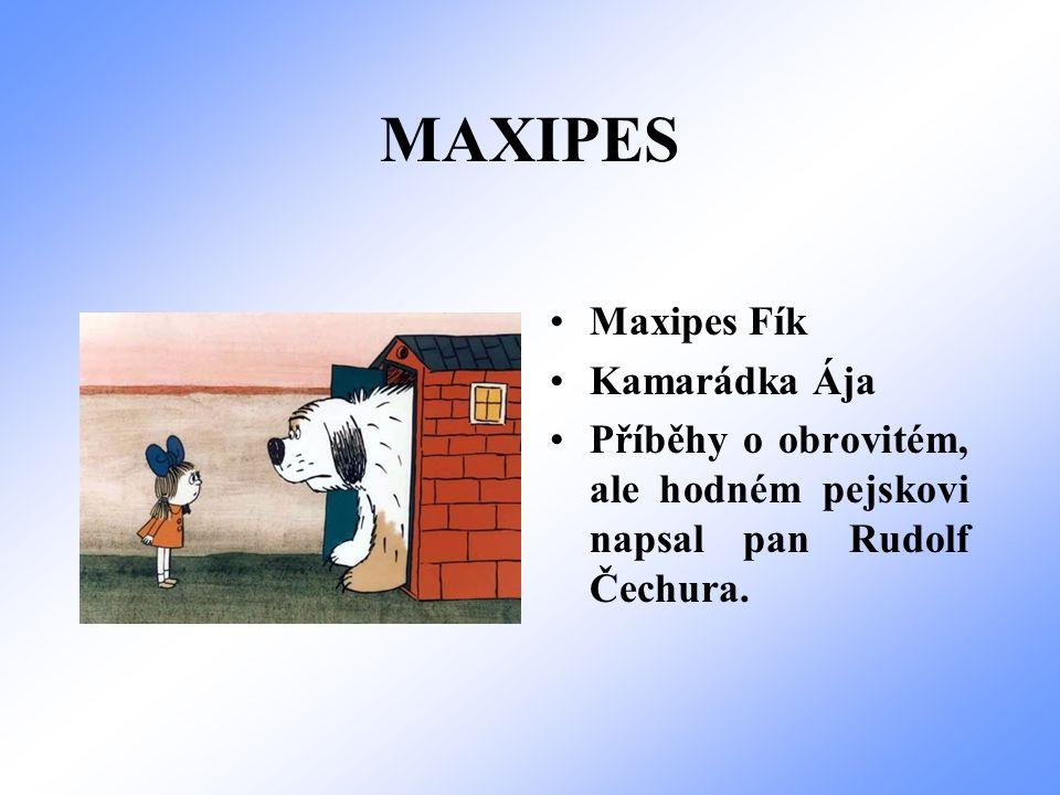 MAXIPES Maxipes Fík Kamarádka Ája