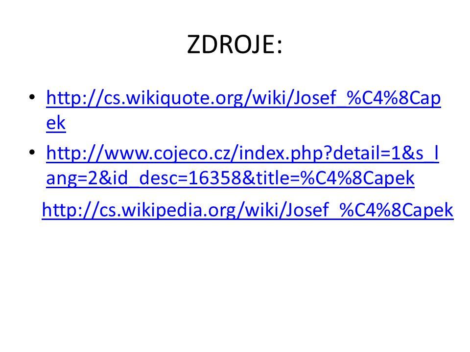 ZDROJE: http://cs.wikiquote.org/wiki/Josef_%C4%8Capek