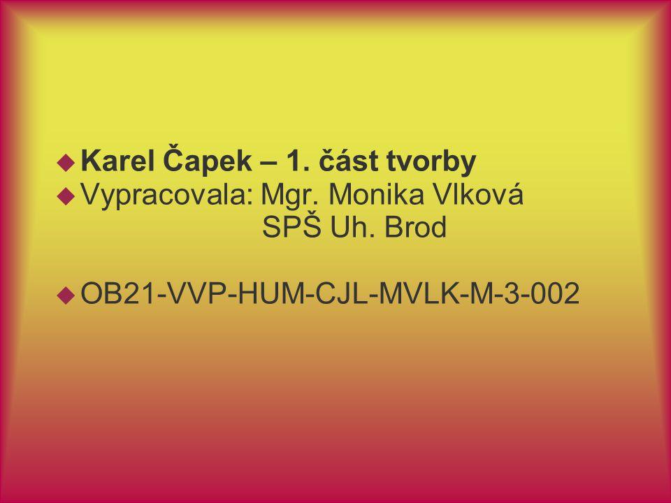 Karel Čapek – 1. část tvorby