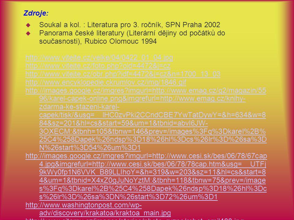 Zdroje: Soukal a kol. : Literatura pro 3. ročník, SPN Praha 2002.