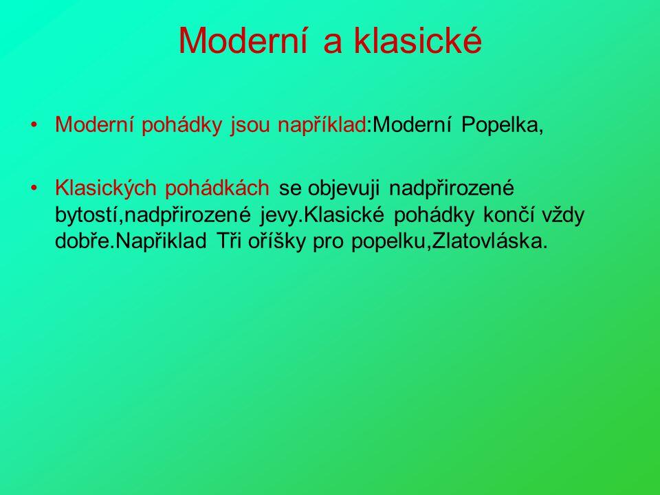 Moderní a klasické Moderní pohádky jsou například:Moderní Popelka,