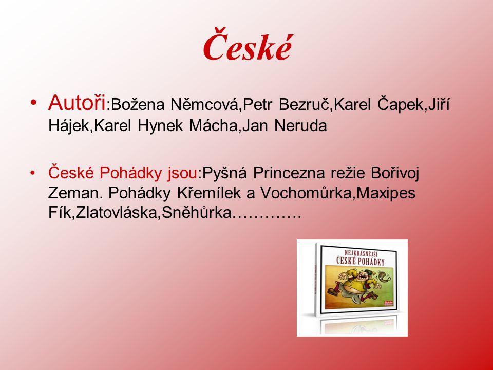 České Autoři:Božena Němcová,Petr Bezruč,Karel Čapek,Jiří Hájek,Karel Hynek Mácha,Jan Neruda.
