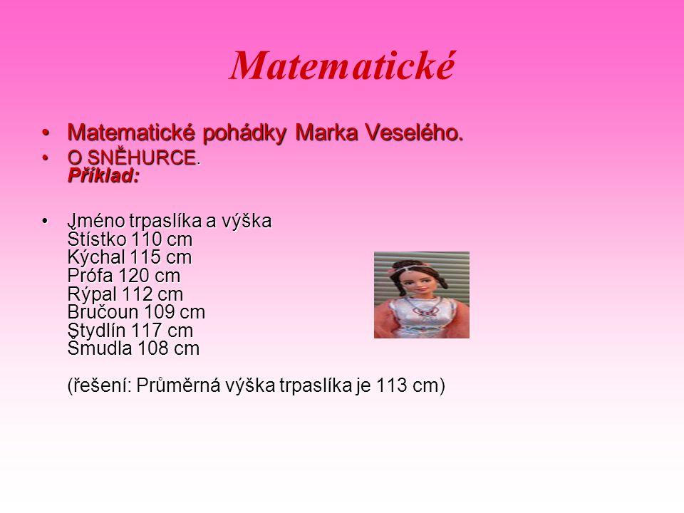 Matematické Matematické pohádky Marka Veselého. O SNĚHURCE. Příklad: