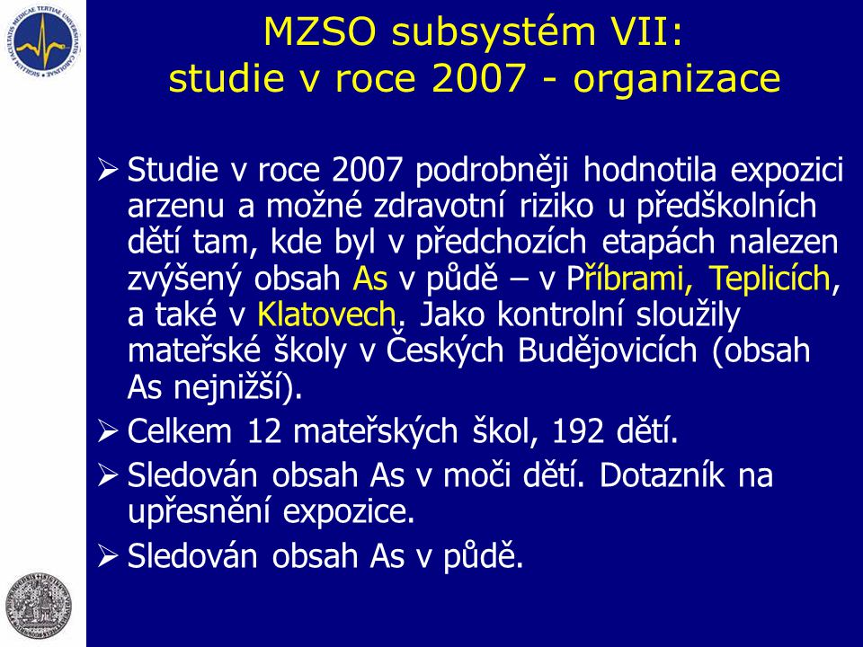 MZSO subsystém VII: studie v roce 2007 - organizace