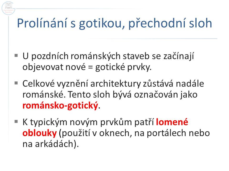 Prolínání s gotikou, přechodní sloh