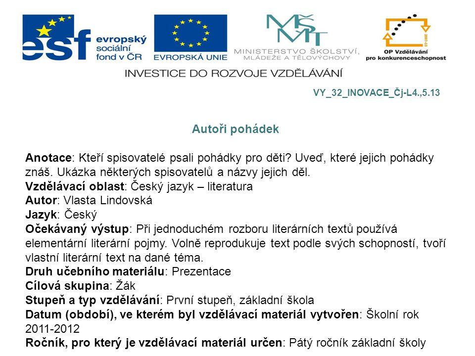 Vzdělávací oblast: Český jazyk – literatura Autor: Vlasta Lindovská
