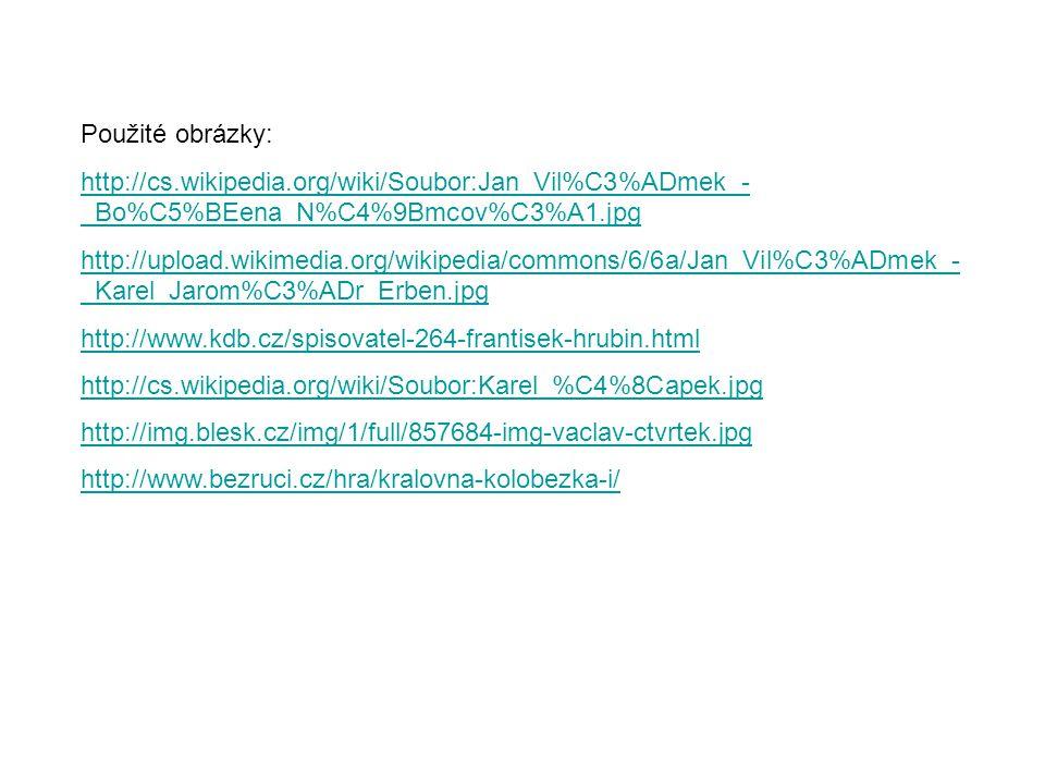 Použité obrázky: http://cs.wikipedia.org/wiki/Soubor:Jan_Vil%C3%ADmek_-_Bo%C5%BEena_N%C4%9Bmcov%C3%A1.jpg.