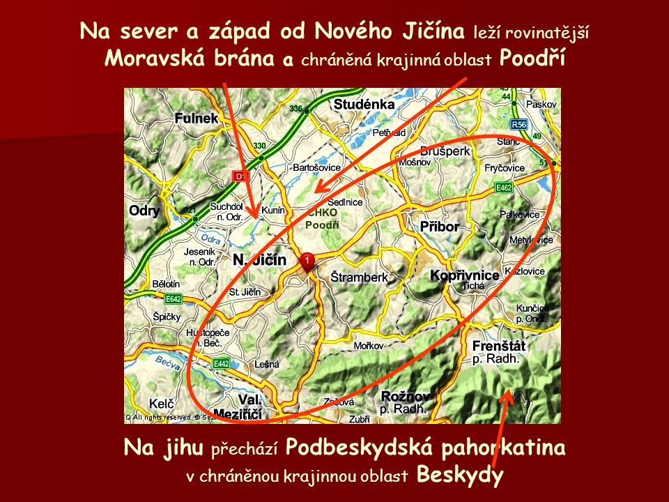 Na sever a západ od Nového Jičína leží rovinatější Moravská brána a chráněná krajinná oblast Poodří