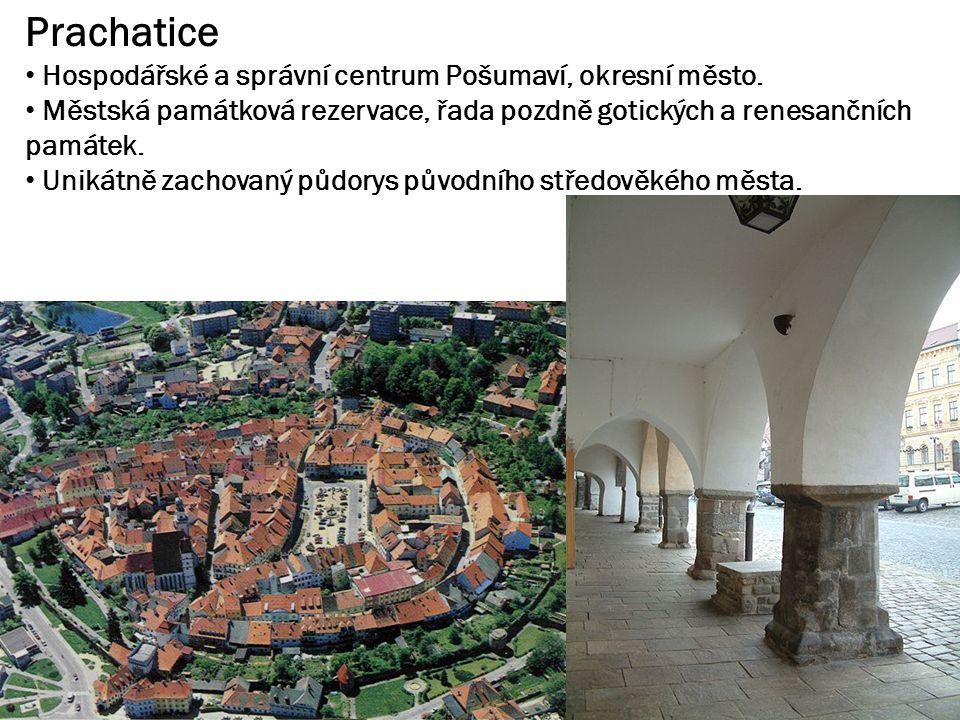 Prachatice Hospodářské a správní centrum Pošumaví, okresní město.