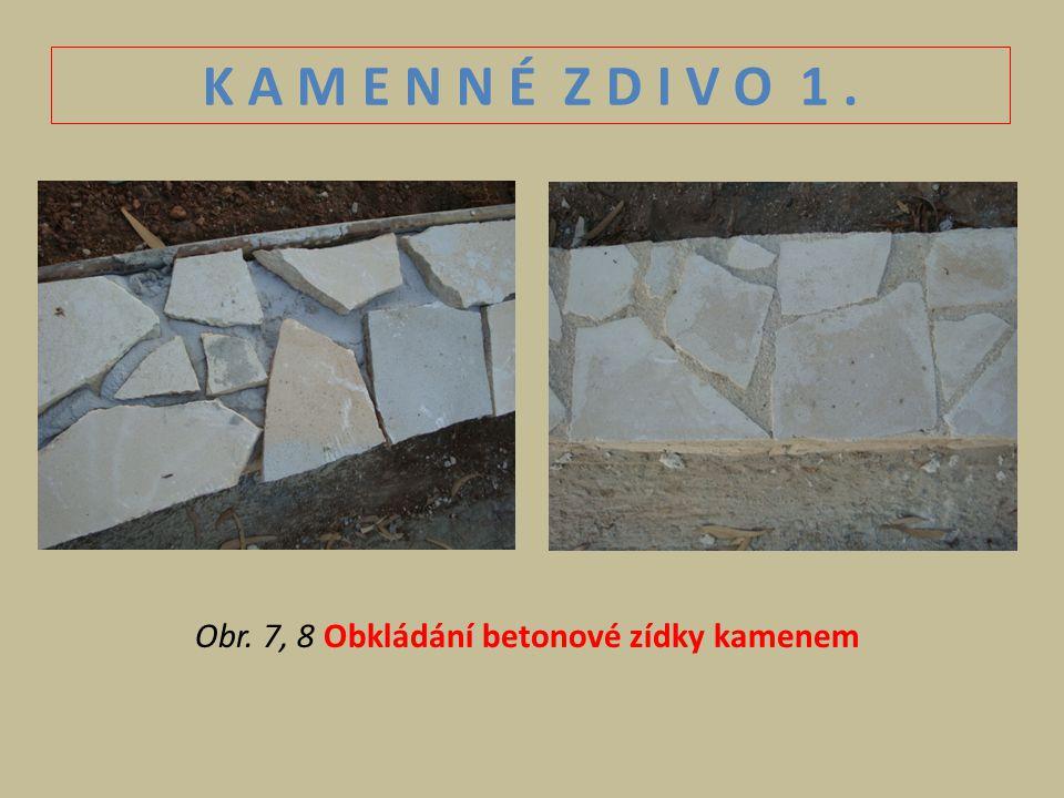 Obr. 7, 8 Obkládání betonové zídky kamenem