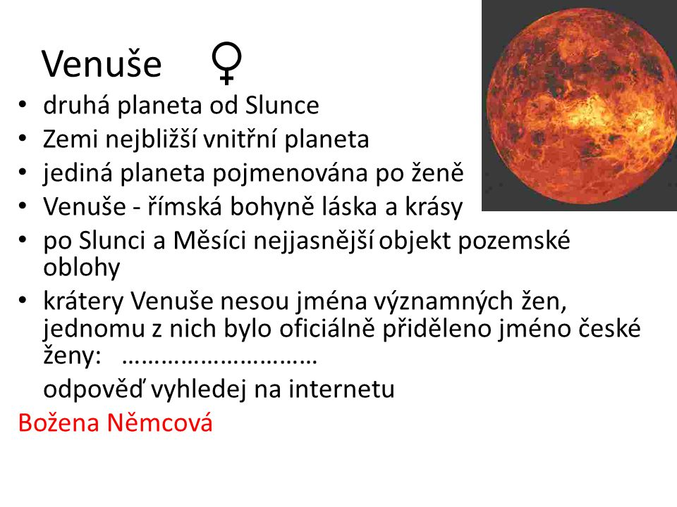 Venuše druhá planeta od Slunce Zemi nejbližší vnitřní planeta