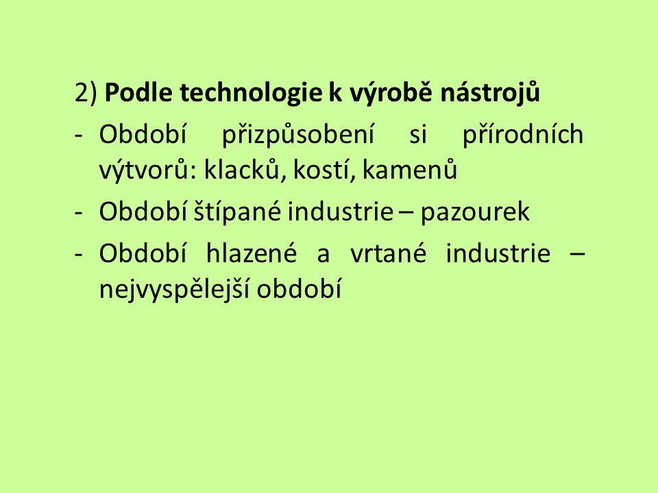 2) Podle technologie k výrobě nástrojů