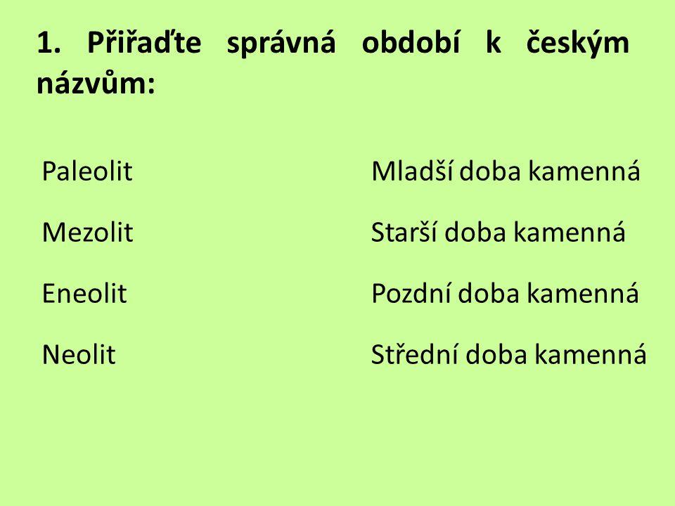 1. Přiřaďte správná období k českým názvům: