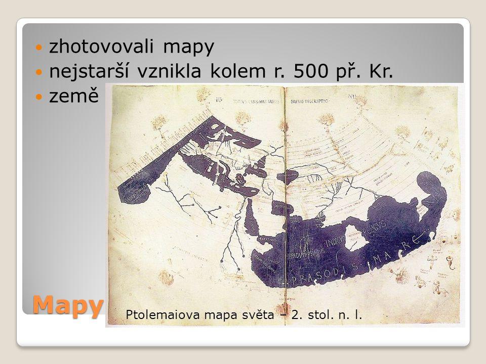 Mapy zhotovovali mapy nejstarší vznikla kolem r. 500 př. Kr.