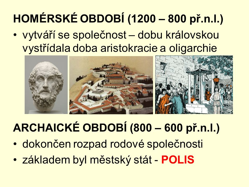 HOMÉRSKÉ OBDOBÍ (1200 – 800 př.n.l.)