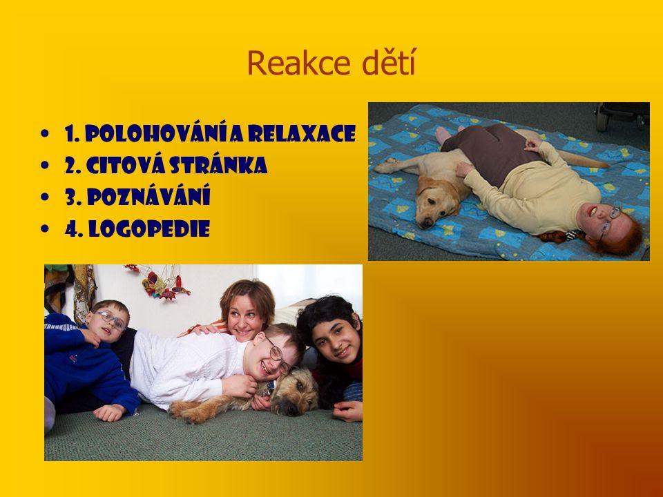 Reakce dětí 1. Polohování a relaxace 2. Citová stránka 3. Poznávání