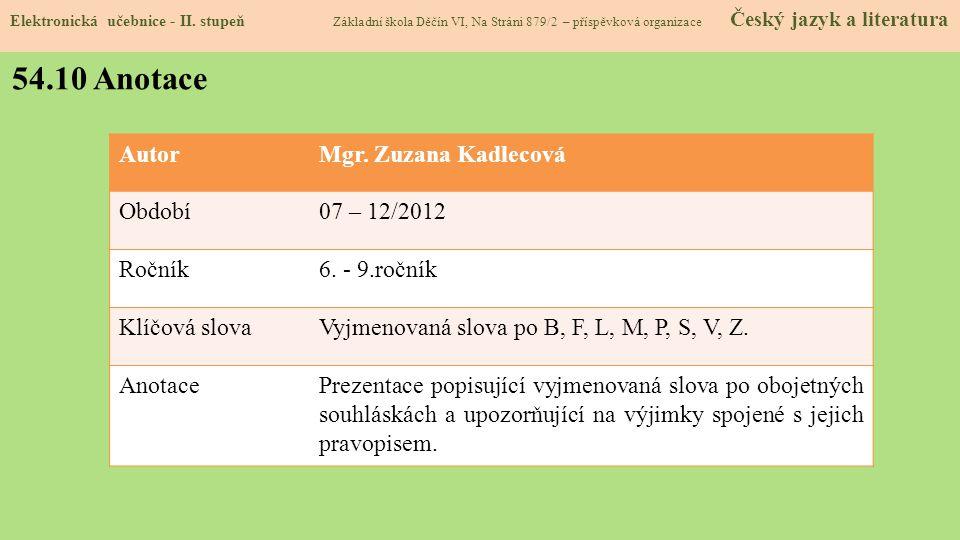 54.10 Anotace Autor Mgr. Zuzana Kadlecová Období 07 – 12/2012 Ročník