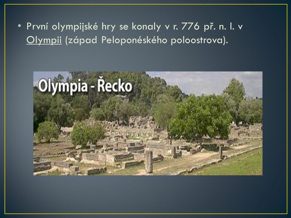 První olympijské hry se konaly v r. 776 př. n. l