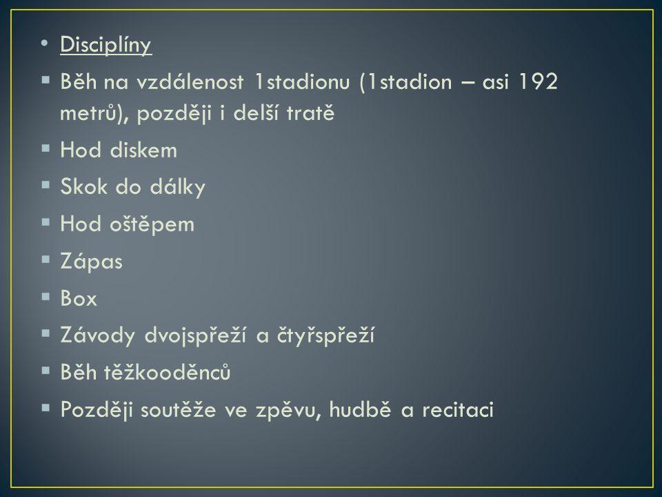 Disciplíny Běh na vzdálenost 1stadionu (1stadion – asi 192 metrů), později i delší tratě. Hod diskem.