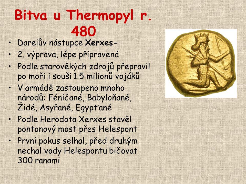 Bitva u Thermopyl r. 480 Dareiův nástupce Xerxes-
