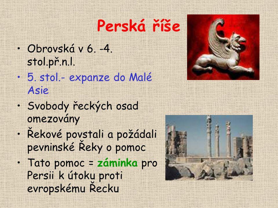 Perská říše Obrovská v 6. -4. stol.př.n.l.