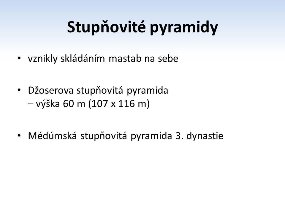 Stupňovité pyramidy vznikly skládáním mastab na sebe