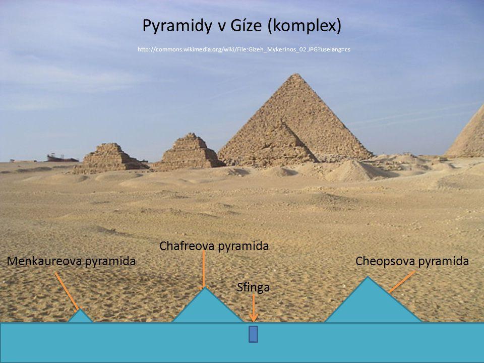 Pyramidy v Gíze (komplex) http://commons. wikimedia