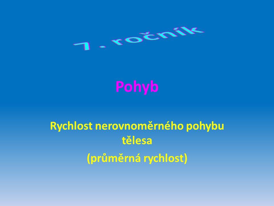 Rychlost nerovnoměrného pohybu tělesa (průměrná rychlost)